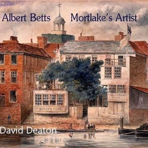 Albert Betts: Mortlake's Artist       by David Deaton
