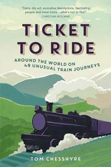 Ticket to Ride       by Tom Chesshyre
