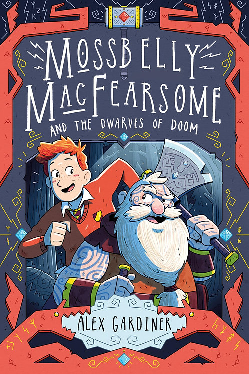 Mossbelly MacFearsome and the Dwarves of Doom       by Alex Gardiner