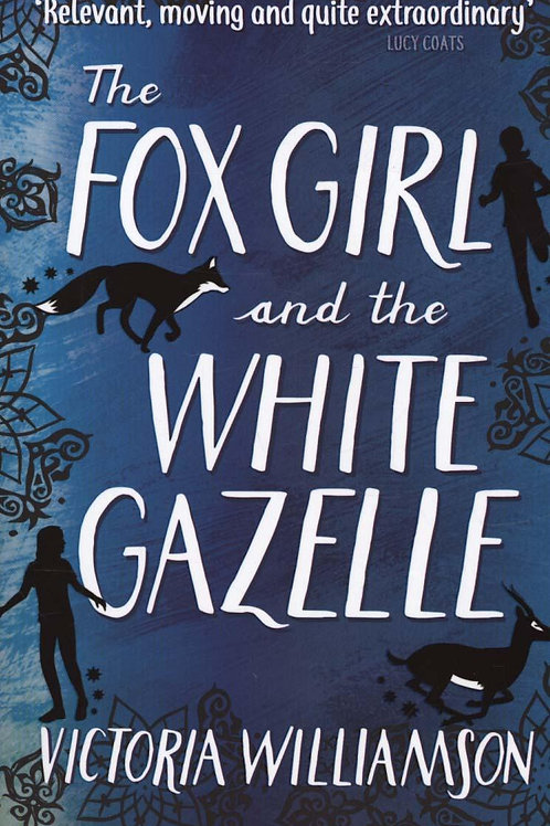 Fox Girl and the White Gazelle       by Victoria Williamson