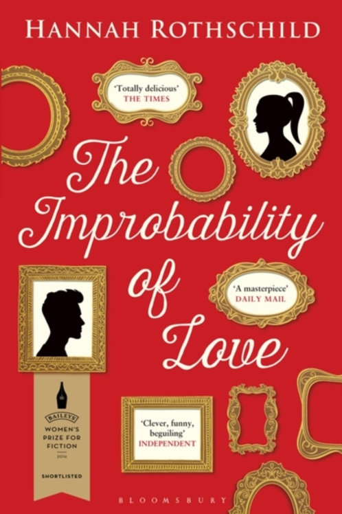 Improbability of Love       by Hannah Rothschild