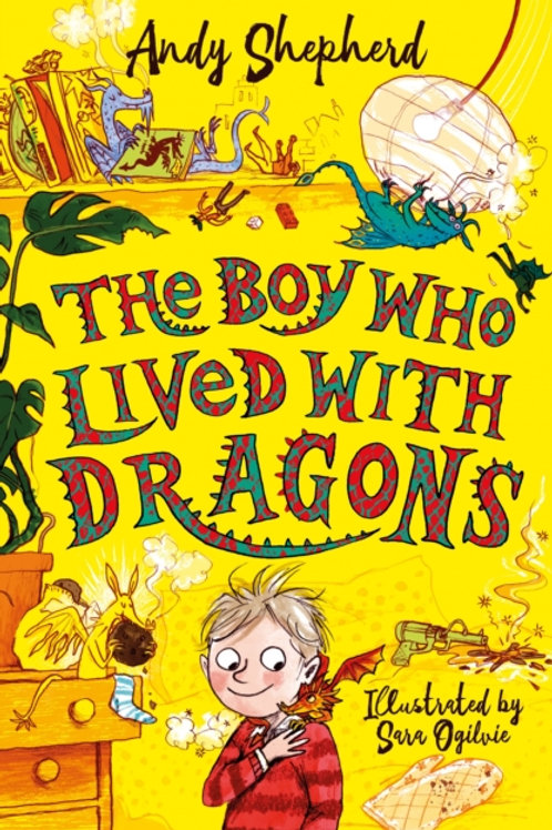 Boy Who Lived with Dragons (The Boy Who Grew Dragons 2) by Andy Shepherd