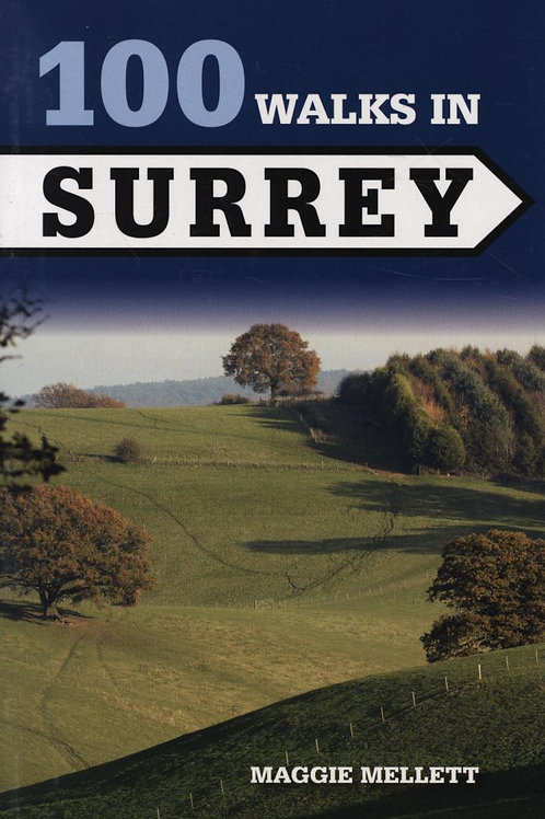 100 Walks in Surrey       by Maggie Mellett