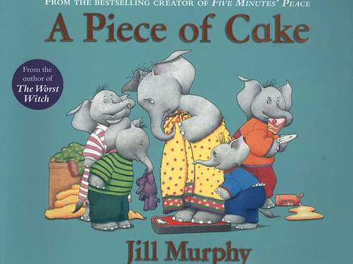 Piece of Cake       by Jill Murphy