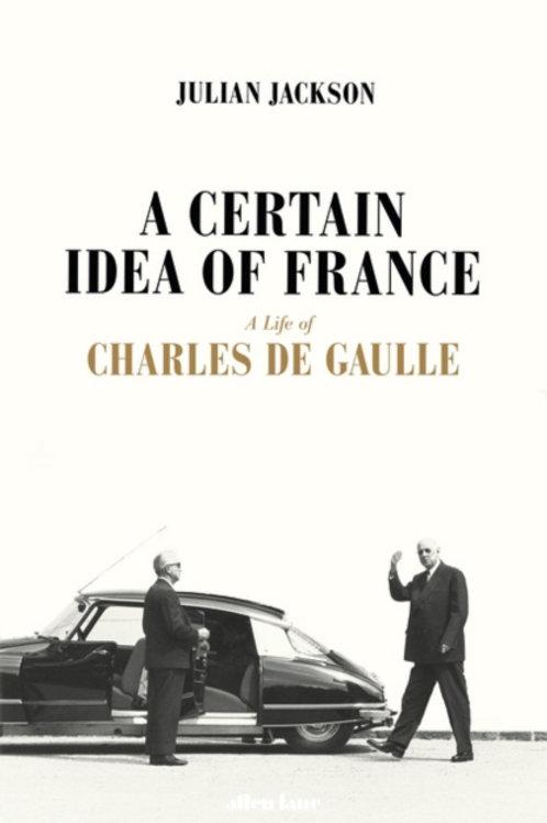 Certain Idea of France       by Julian Jackson