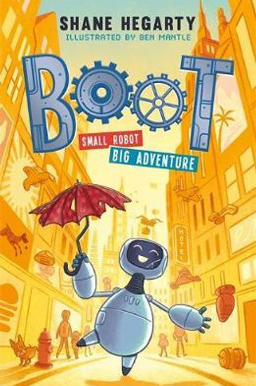 BOOT small robot, BIG adventure       by Shane Hegarty