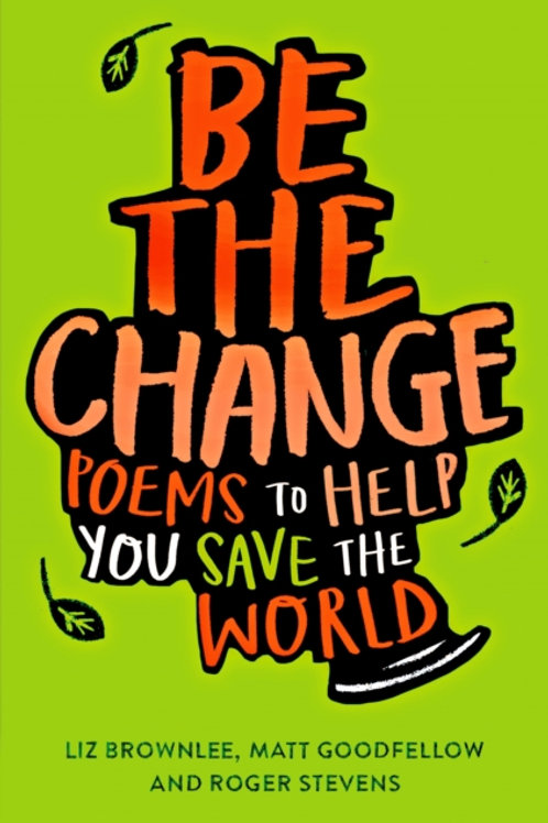 Be The Change       by Liz Brownlee