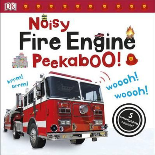 Noisy Fire Engine Peekaboo!       by DK