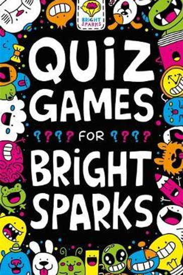 Quiz Games for Bright Sparks       by Gareth Moore