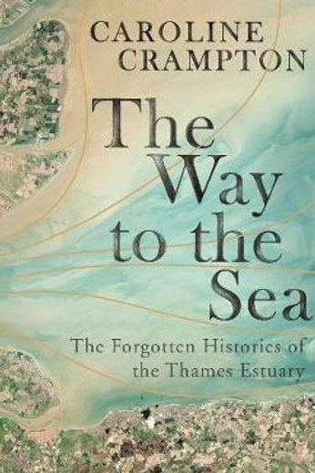 Way to the Sea       by Caroline Crampton