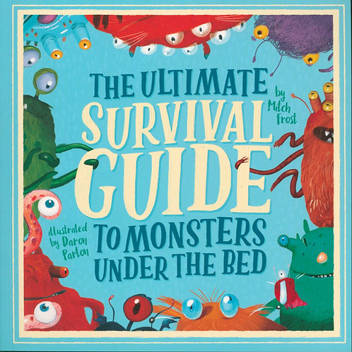 Ultimate Survival Guide to Monsters Under the Bed       by Mitch Frost