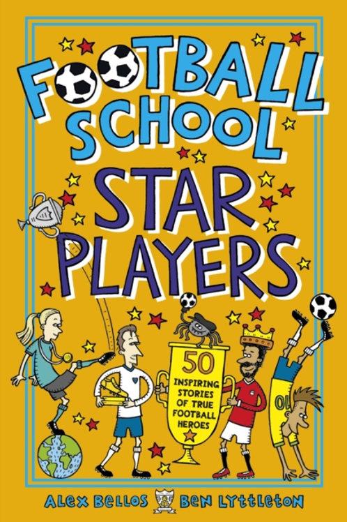 Football School Star Players by Alex Bellos