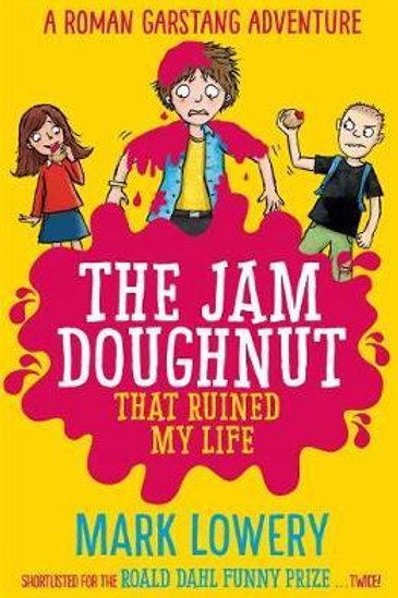 Jam Doughnut That Ruined My Life       by Mark Lowery