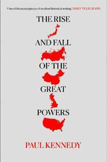 Rise and Fall of the Great Powers       by Paul Kennedy