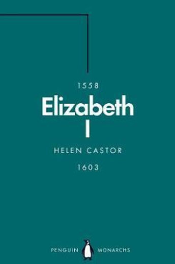 Elizabeth I (Penguin Monarchs)       by Helen Castor