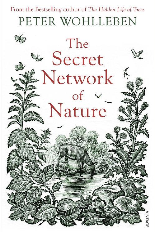 Secret Network of Nature       by Peter Wohlleben