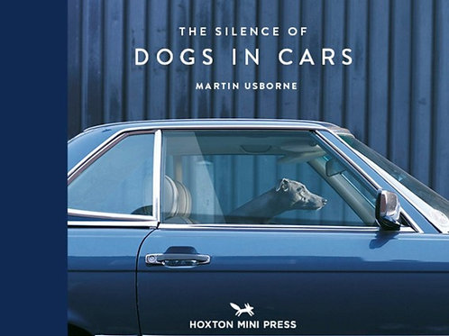Silence Of Dogs In Cars by Martin Usborne