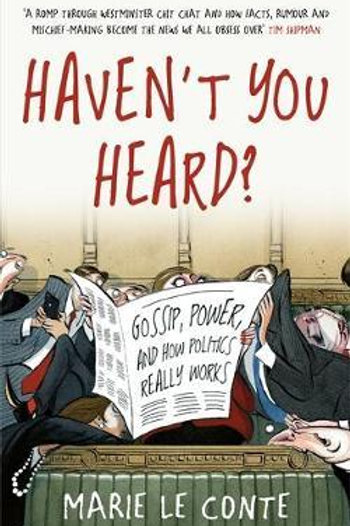 Haven't You Heard?       by Marie Le Conte