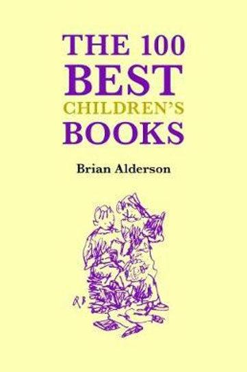 100 Best Books Children's Books       by Brian Alderson