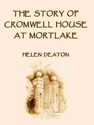 Story of Cromwell House at Mortlake       by Helen Deaton