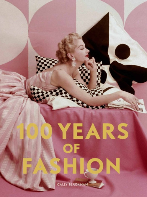 100 Years of Fashion by Cally Blackman