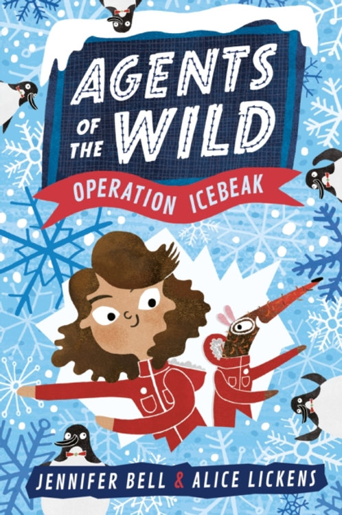 Agents of the Wild 2: Operation Icebeak by Jennifer Bell