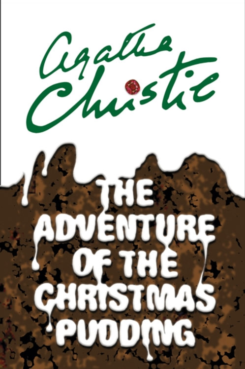 Adventure of the Christmas Pudding by Agatha Christie