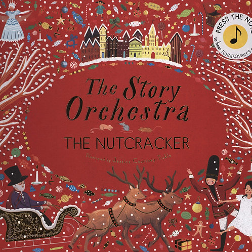Story Orchestra: The Nutcracker       by Jessica Courtney-Tickle