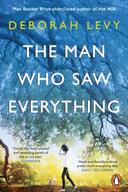 Man Who Saw Everything       by Deborah Levy