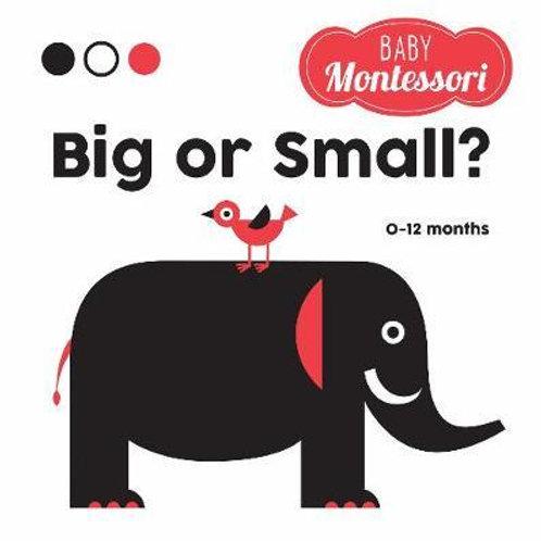 Big or Small? Baby Montessori       by Agnese Baruzzi