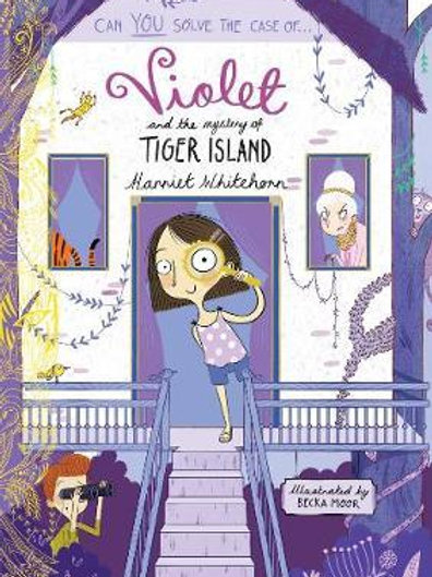 Violet and the Mystery of Tiger Island       by Harriet Whitehorn