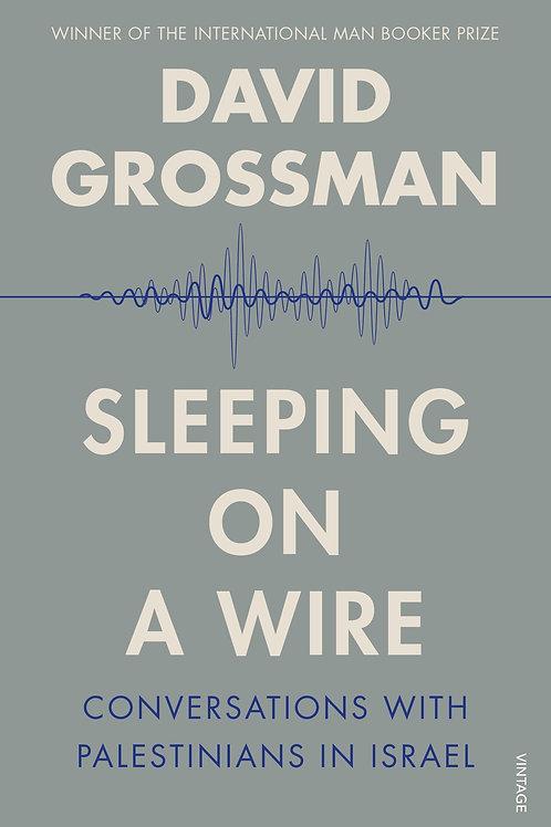 Sleeping on a Wire       by David Grossman
