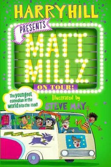 Matt Millz on Tour!       by Harry Hill