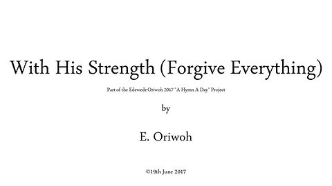 With His Strength (Forgive Everything) (2017)