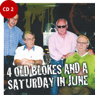 CD 2 - 4 Old blokes and a Saturday in June
