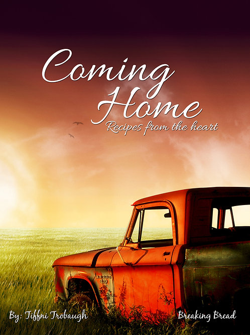Coming Home, Recipes from the Heart Cookbook