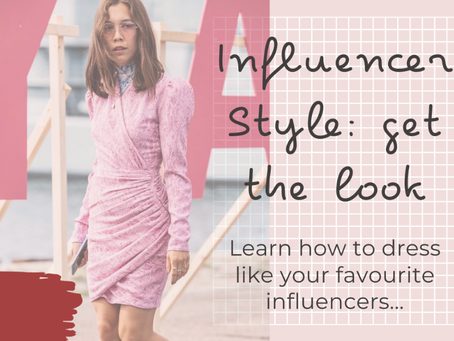 How to dress like your favourite influencers
