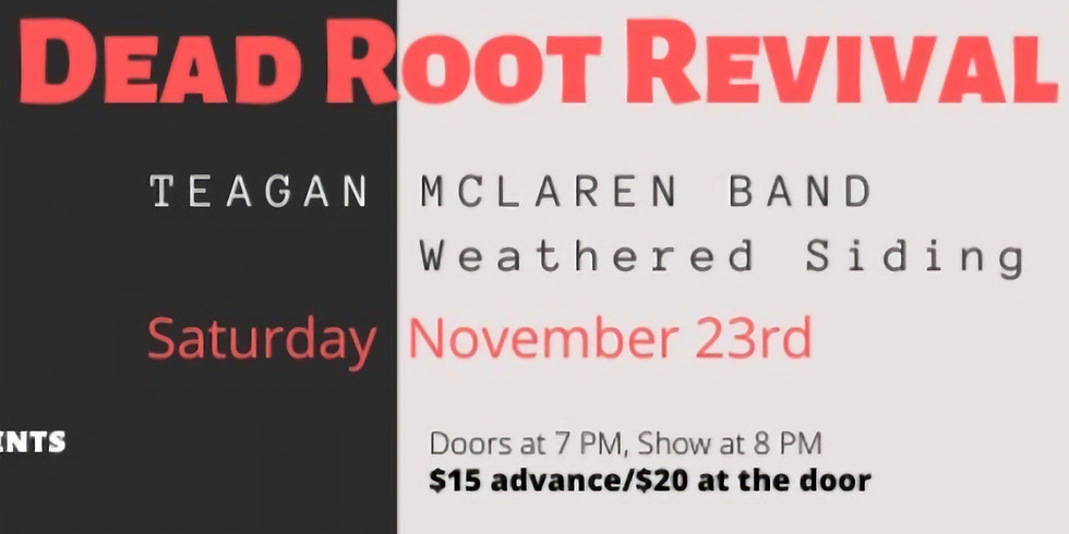 Gananoque, ON - Dead Root Revival, Teagan McLaren Band, Weathered Siding