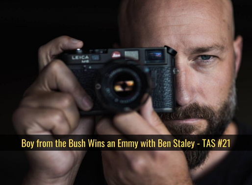 Boy from the Bush Wins an Emmy with Ben Staley - TAS #21