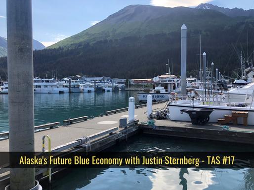 Alaska's Future Blue Economy with Justin Sternberg - TAS #17