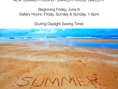 Lawler House Gallery - New Summer Hours