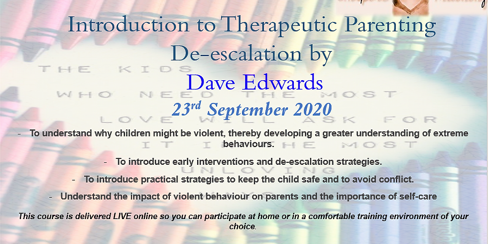 Introduction to Therapeutic Parenting De-escalation by Dave Edwards Webinar