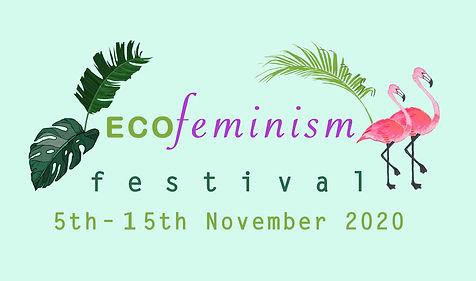 EcoFeminism_Festival_NewDates (1).jpg