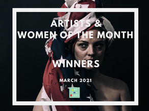 Artists & Women of the Month - March 2021 WINNERS!