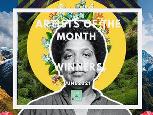 Artists of the Month - June 2021 WINNERS!