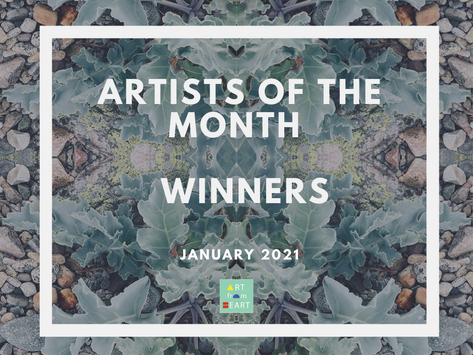Artists of the Month - January 2021 WINNERS!