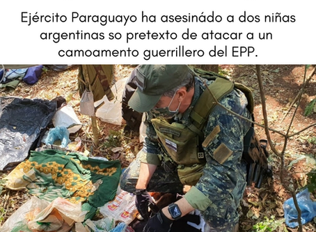Ejército Paraguayo ha asesinado a dos niñas argentinas so pretexto  de atacar un campamento del EPP