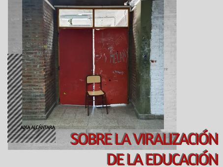 Sobre la viralización de la educación