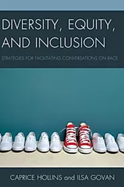 Diversity, Equity & Inclusion: Strategies for Facilitating Conversations on Race