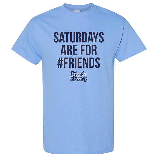 Saturdays Are For #Friends